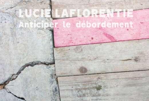 """""""Anticiper le débordement"""" Lucie Laflorentie - Carla-Bayle"""
